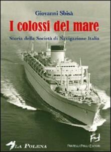 Secchiarapita.it I colossi del mare. Storia della Società di navigazione Italia Image