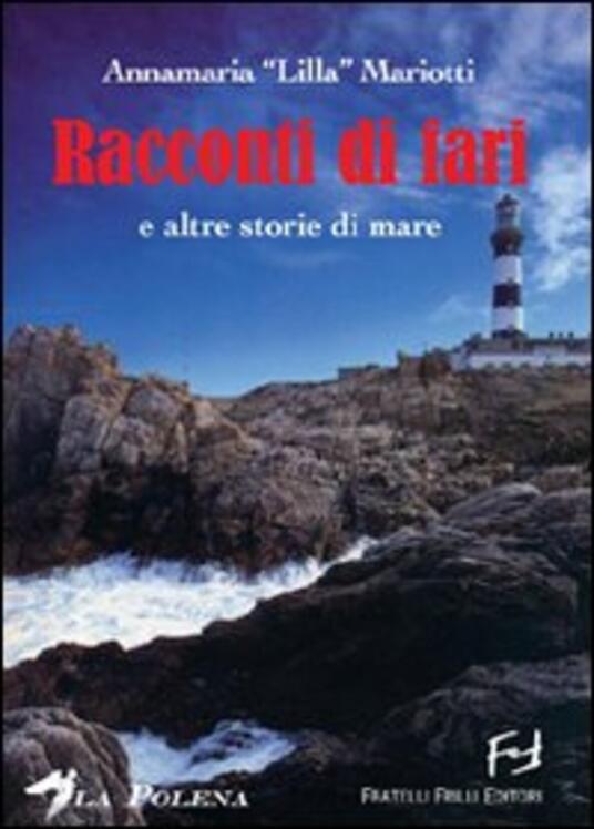 Racconti di fari e altre storie di mare - Annamaria Lilla Mariotti - copertina