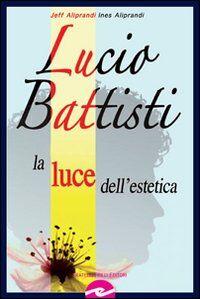 Lucio Battisti. La luce dell'estetica