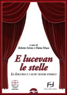 E lucevan le stelle. La Liguria e i suoi teatri storici.pdf