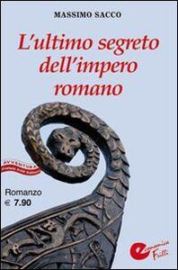 L' ultimo segreto dell'impero romano
