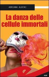 La danza delle cellule immortali