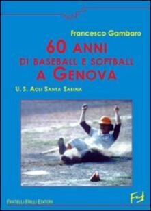 Fondazionesergioperlamusica.it Sessanta anni di baseball e softball a Genova. U.S. ACLI Santa Sabina Image