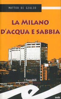 La Milano d'acqua e sabbia