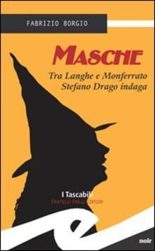 Filippodegasperi.it Masche. Tra Langhe e Monferrato Stefano Drago indaga Image