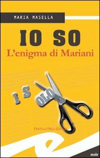 Io so. L'enigma di Mariani