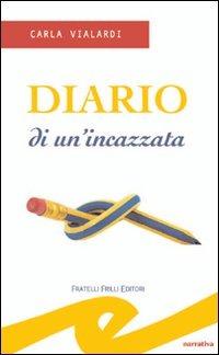 Diario di un'incazzata - Vialardi Carla - wuz.it