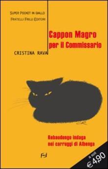 Cappon magro per il commissario. Rebaudengo indaga nei carruggi di Albenga - Cristina Rava - copertina