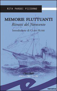 Memorie fluttuanti. Ritratti del Novecento