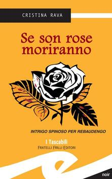 Se son rose moriranno. Intrigo spinoso per Rebaudengo - Cristina Rava - copertina