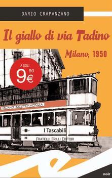 Il giallo di via Tadino. Milano, 1950 - Dario Crapanzano - copertina
