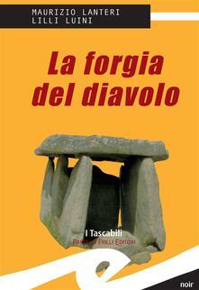 La forgia del diavolo - Maurizio Lanteri,Lilli Luini - ebook