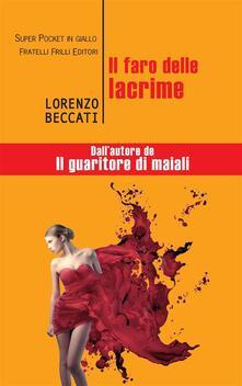 Il faro delle lacrime - Lorenzo Beccati - ebook