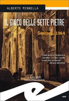 Il gioco delle sette pietre. Siracusa, 1964 - Alberto Minnella - copertina