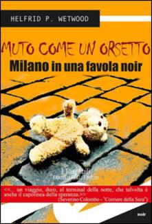 Camfeed.it Muto come un orsetto. Milano in una favola noir Image