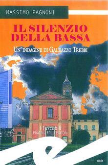 Il silenzio della bassa. Un'indagine di Galeazzo Trebbi - Massimo Fagnoni - ebook