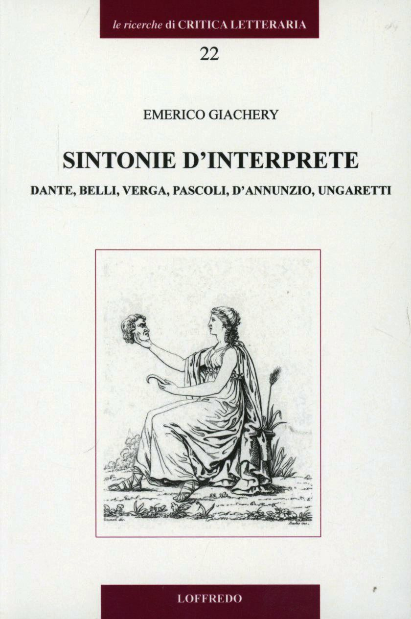 Sintonie d'interprete. Dante, Belli, Verga, Pascoli, D'Annunzio, Ungaretti