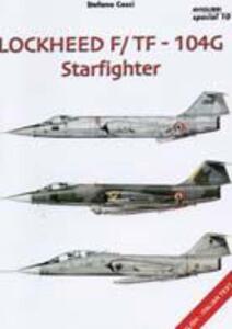 Lockheed F/104G Starfighter. Ediz. italiana e inglese