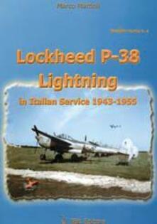 Lockheed P-38 Lightning in italian service 1943-1955. Ediz. italiana e inglese.pdf