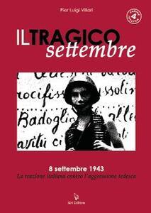 Il tragico settembre. 8 settembre 1943: la reazione italiana contro l'aggressione tedesca