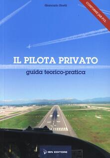 Il pilota privato. Guida teorico pratica.pdf