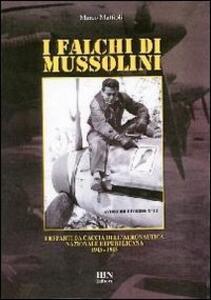 I falchi di Mussolini. I reparti da caccia dell'Aeronautica nazionale repubblicana 1943-1945