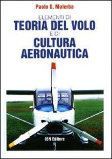 Elementi di teoria del volo e di cultura aeronautica - G