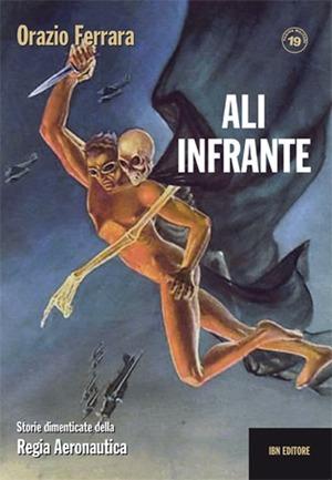 Ali infrante. Storie dimenticate della Regia Aeronautica