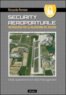 Winniearcher.com Security aeroportuale. Metodologie per la valutazione del rischio. Il risk assessment ed il risk management Image