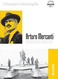 Steamcon.it Arturo Mercanti. Straordinario precursore del ciclismo, dell'automobilismo e dell'aviazione Image