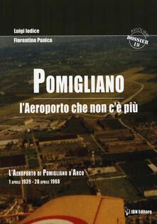 Listadelpopolo.it Pomigliano. L'aeroporto che non c'è più. Pomigliano D'Arco 1 aprile 1939-28 aprile 1968 Image