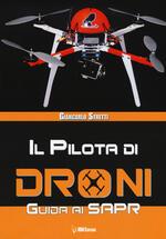Il pilota di droni. Guida ai Sapr