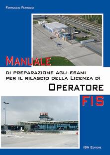 Premioquesti.it Manuale di preparazione agli esami per il rilascio della licenza di operatore FIS Image