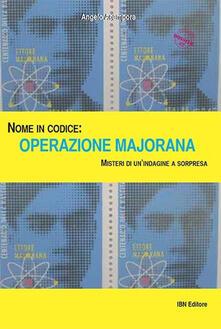 Listadelpopolo.it Nome in codice: Operazione Majorana. Misteri di un'indagine a sorpresa Image