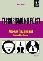 Terrorismo nei porti. Minaccia da terra e dal mare (protezione, difesa, contrasto)