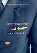 Dopo Germanwings. La vita del pilota di linea