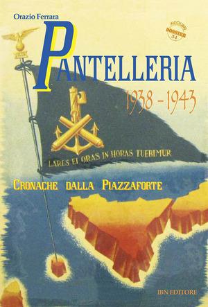 Pantelleria 1938-1943. Cronache dalla piazzaforte