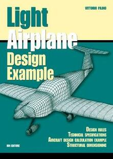 Light airplane design examples. Design rules technical specifications aircraft design calculation example structural dimensioning.pdf
