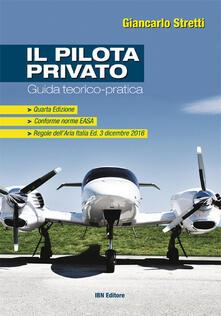 Tegliowinterrun.it Il pilota privato. Guida teorico-pratica. Conforme norme EASA. Con Contenuto digitale per accesso on line Image