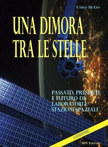 Una dimora tra le stelle. Passato, presente e futuro di laboratori E stazioni spaziali. II Edizione.pdf