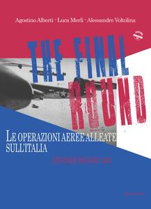 The final round. Le operazioni aeree alleate sull'Italia. Gennaio-maggio 1945