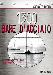 Secchiarapita.it 1300 bare d'acciaio. La guerra sotto i mari 1939-1945 Image