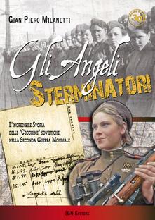 Ristorantezintonio.it Gli angeli sterminatori. L'incredibile storia delle cecchine sovietiche nella Seconda Guerra Mondiale Image