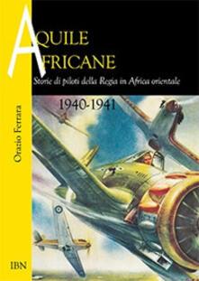 Radiospeed.it Aquile africane. Storie di piloti della Regia in Africa Orientale (1940-1941) Image