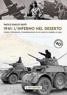 Daddyswing.es 1941: l'inferno nel deserto Storie, fotografie, considerazioni su un anno di guerra in Libia Image