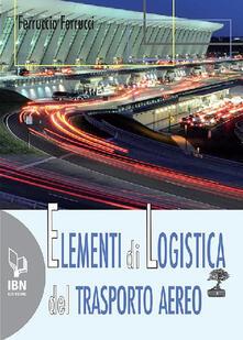 Radiosenisenews.it Elementi di logistica del trasporto aereo. Con espansione online Image