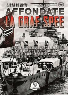 Affondate la Graf Spee. LAmmiraglio Maximilian Von Spee e lavventura in Atlantico della «corazzata tascabile» che portava il suo nome.pdf