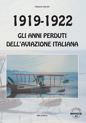 1919-1922. Gli anni perduti dell'aviazione italiana
