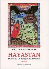 Hayastan. Diario di un viaggio in Armenia - Tachdjian Polgrossi Alice - wuz.it