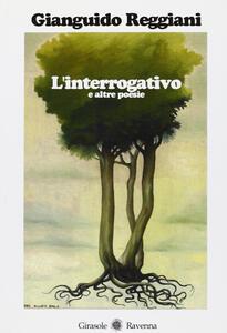 L' interrogativo e altre poesie